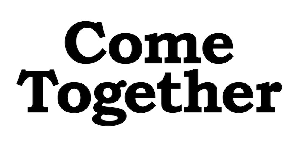 16.09 - 17.12 : Come Together