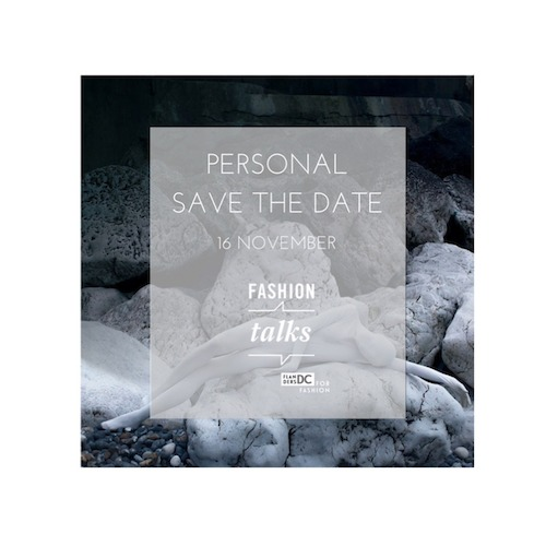 PERSONAL SAVE THE DATE: Fashion Talks 2017