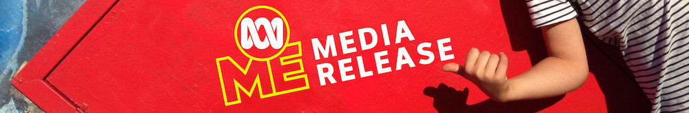 STRICTLY EMBARGOED MEDIA RELEASE: ABC3 becomes ABC ME