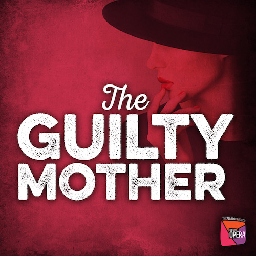 ON SITE OPERA PRESENTS THE U.S. PREMIERE OF DARIUS MILHAUD'S <i>THE GUILTY MOTHER</i> AT THE GARAGE, JUNE 20 & 22-24, 2017
